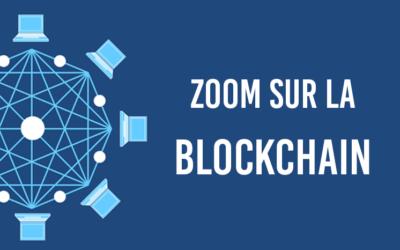 Zoom sur la blockchain